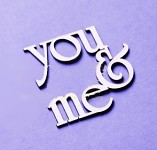 Chipboard - výsek - you and me - 1ks